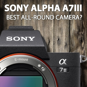 Sony Alpha A7 MKIII - Best All-rounder?