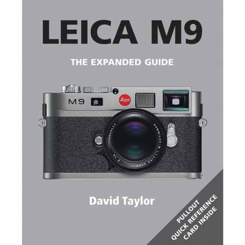 Leica M9 - The Expanded Guide Book