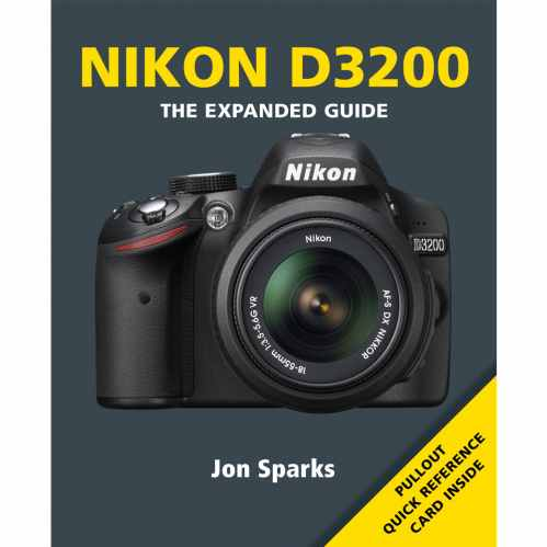 Nikon D3200 - The Expanded Guide Book