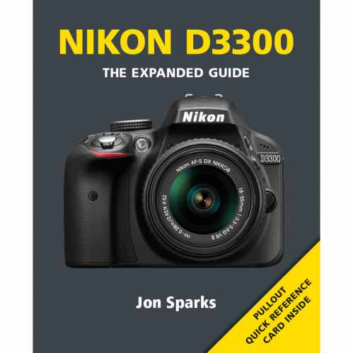 Nikon D3300 - The Expanded Guide Book