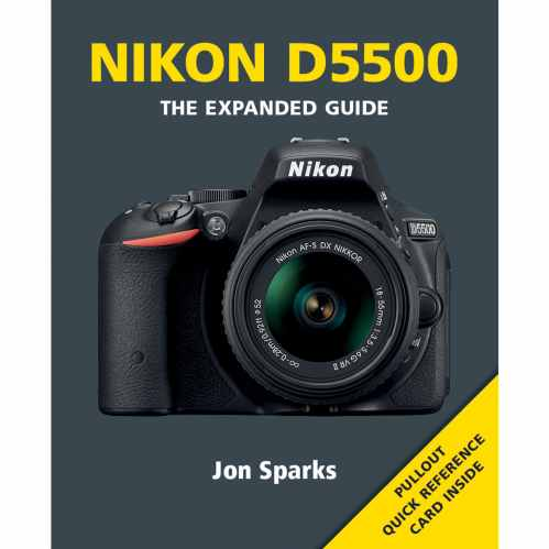 Nikon D5500 - The Expanded Guide Book