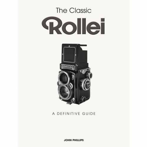 The Classic Rollei - The Definitive Guide Book