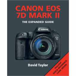 Canon EOS 7D MKII - The Expanded Guide Book