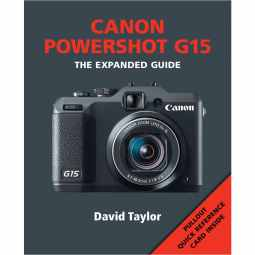 Canon Powershot G15 - The Expanded Guide Book
