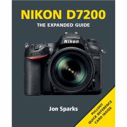 Nikon D7200 - The Expanded Guide Book