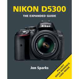 Nikon D5300 - The Expanded Guide Book