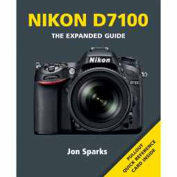 Nikon D7100 - The Expanded Guide Book
