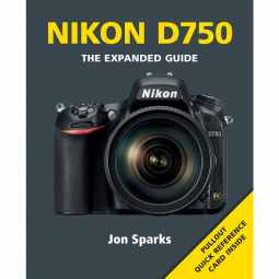 Nikon D750 - The Expanded Guide Book